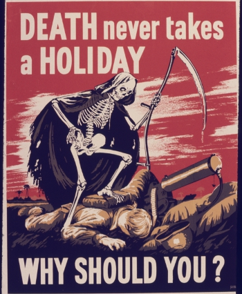 Death never takes a Holiday Why should You - NARA